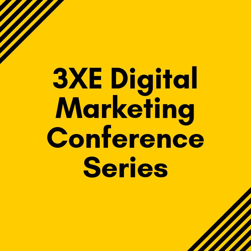 https://3xedigital.com/wp-content/uploads/2019/05/3XE-Digital-Marketing-Conference-Series-2.png